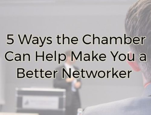 5 Ways the Chamber Can Help Make You a Better Networker